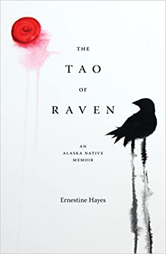 The Tao of Raven: An Alaskan Native Memoir