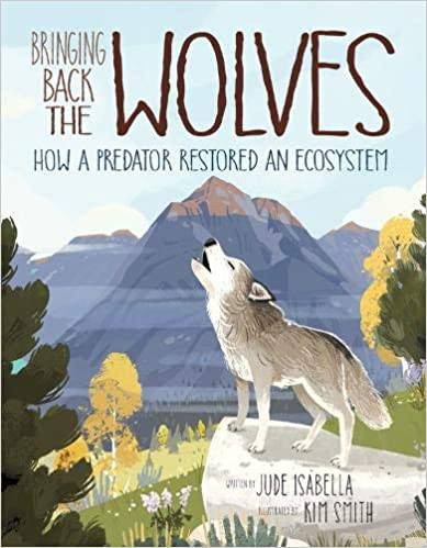 Bringing Back the Wolves: How a Predator Restored