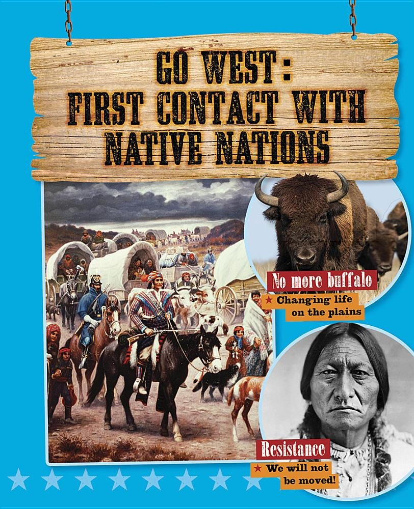 Go West First Contact with Native Nations