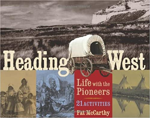 Heading West: Life with the Pioneers, 21 Activitie