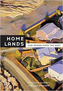 Home Lands: How Women Made the West