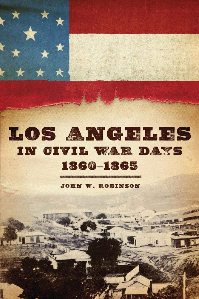 Los Angeles in Civil War Days, 1860 - 1865