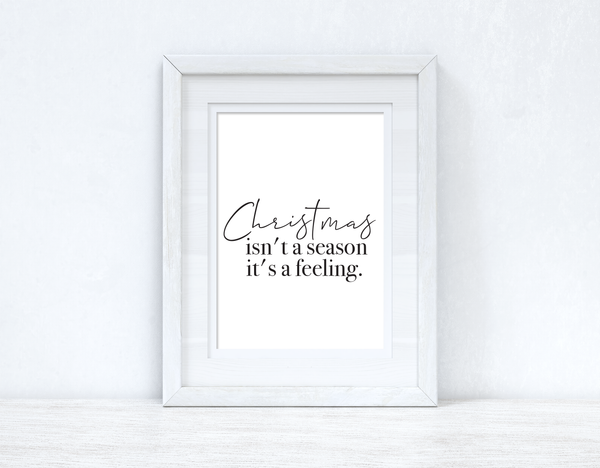 Christmas isn't a season it's a feeling Seasonal Wall Home Decor Print