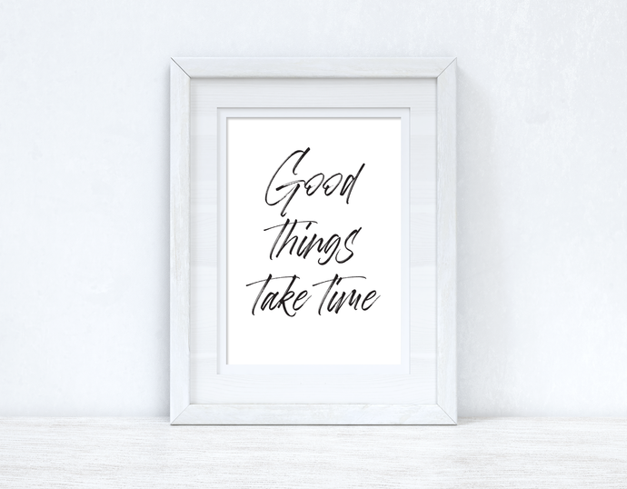 Good Things Take Time Brush Script Inspirational Wall Decor Quote Print