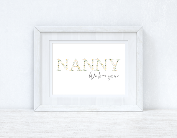 Nanny We Love You Spring Letters Mothers Day Spring Seasonal Wall Home Decor Print