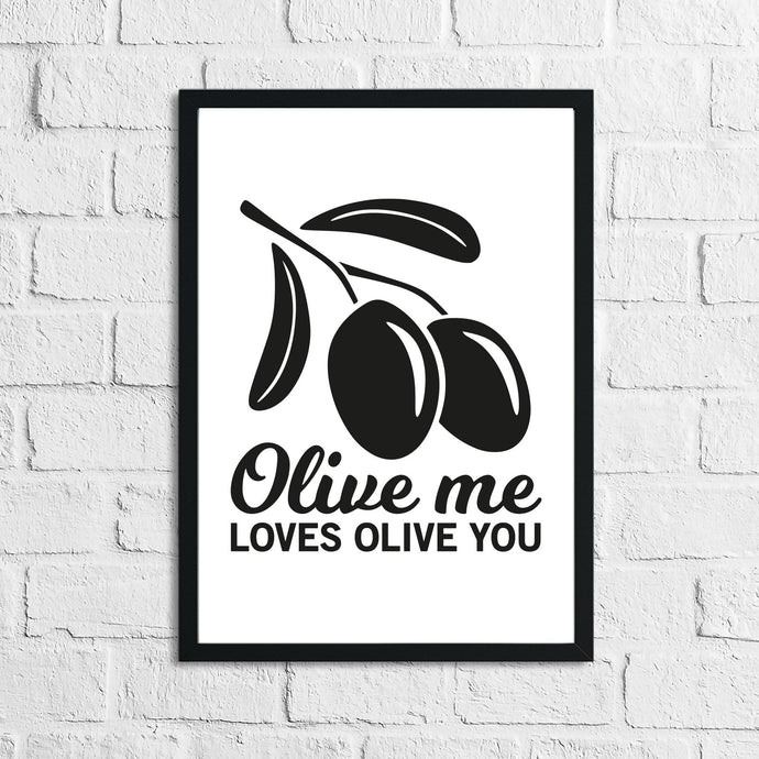 Olive Me Loves Olive You Humorous Kitchen Home Simple Wall Decor Print