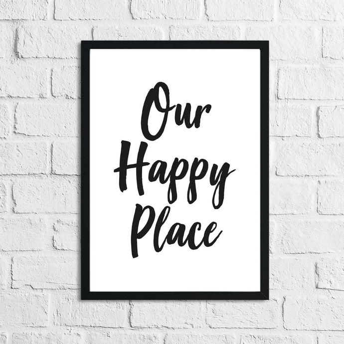 Our Happy Place Wall Home Decor Quote Print