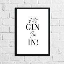 If Its Gin, Im In Font Simple Alcohol Kitchen Drinks Wall Decor Print