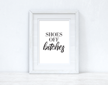 Shoes Off Bitches Simple Funny Home Wall Decor Print