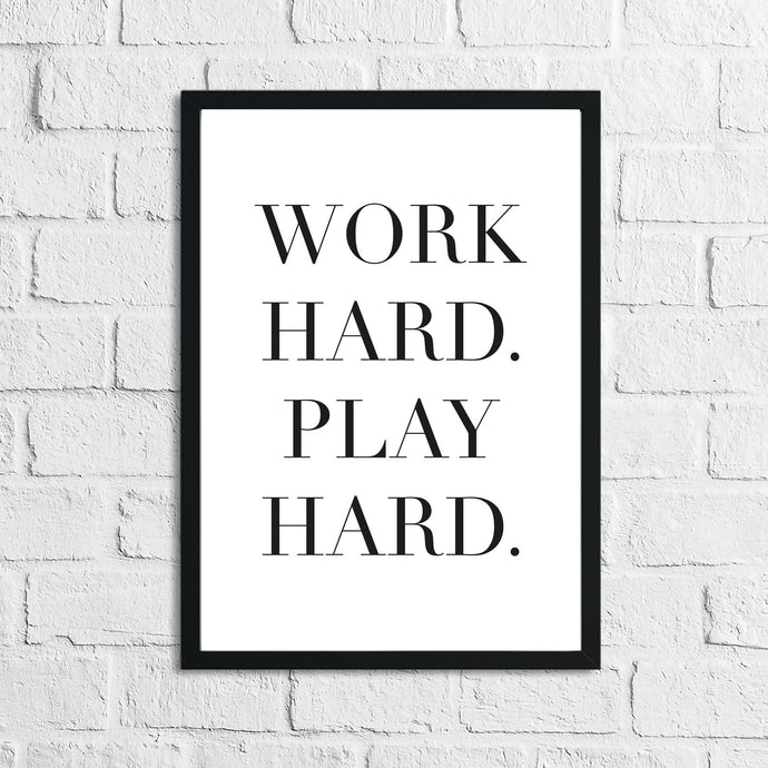 Work Hard Play Hard Inspirational Wall Decor Quote Print