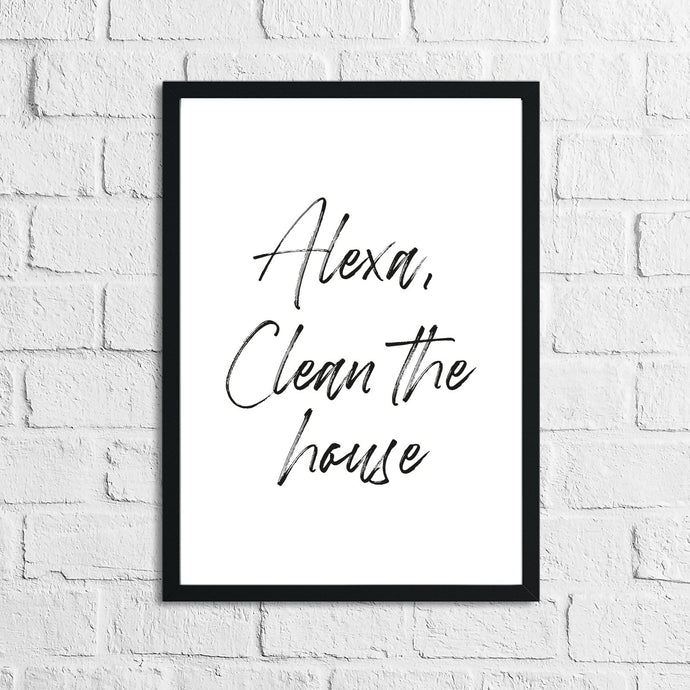 Alexa Clean The House Laundry Room House Simple Wall Decor Print