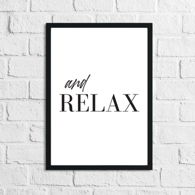 And Relax Bathroom Wall Decor Print