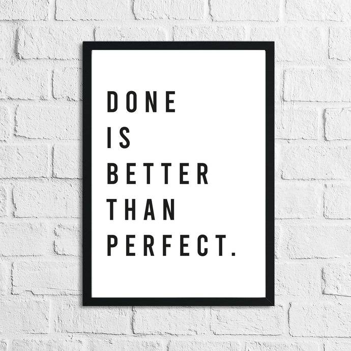 Done Is Better Than Perfect Inspirational Wall Decor Quote Print