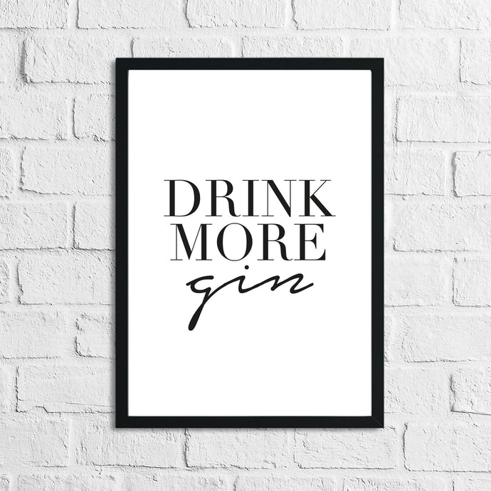 Drink More Gin Alcohol Kitchen Wall Decor Print