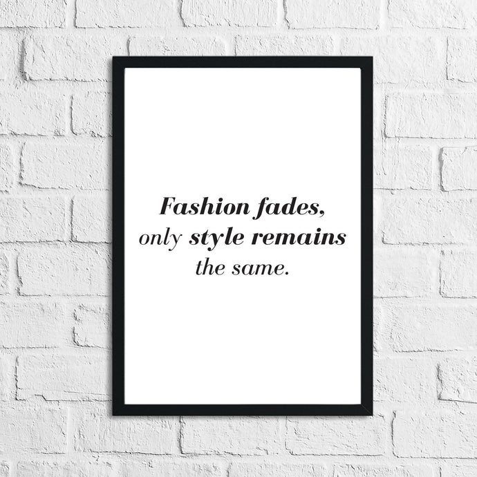 Fashion Fades And Style Remains Dressing Room Simple Wall Home Decor Print