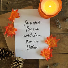 I'm So Glad I Live In A World Autumn Seasonal Wall Home Decor Print