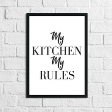 My Kitchen My Rules Simple Kitchen Funny Wall Decor Print