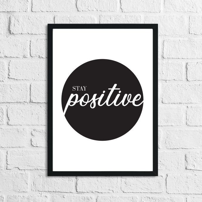 Stay Postive Circle Inspirational Wall Decor Quote Print