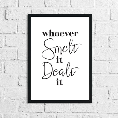 Whoever Smelt It Dealt It Bathroom Wall Decor Print
