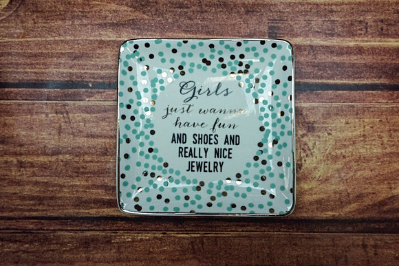 Girls Just Wanna Have Fun Trinket Tray
