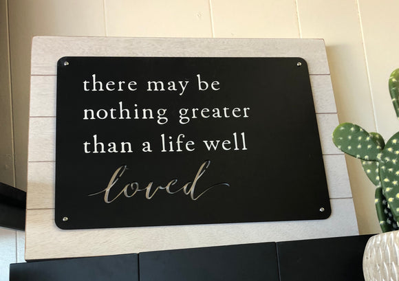 Life Well Loved Sign