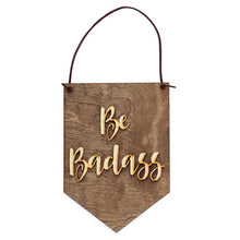 """Be Badass"" Laser Cut Wooden Wall Banner - My Modern Kid"