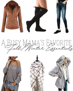 A Busy Mama's Favorite Fall and Winter Essentials