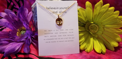 Believe in yourself Alien Necklace