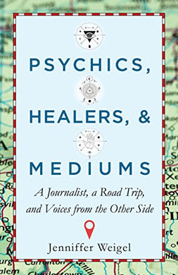 Psychics, Healers & Mediums By Jenniffer Weigel