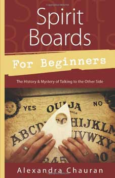 Spirit Boards for Beginners Book By Alexandra Chauran