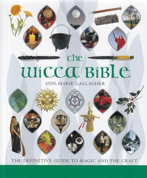 Wicca Bible By Ann-Marie Gallagher