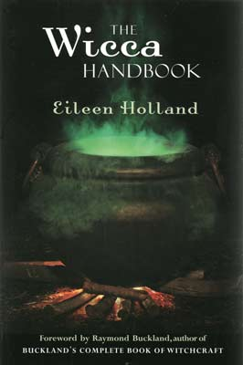 The Wicca Handbook By Eileen Holland