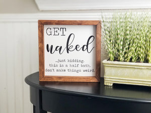 """Get Naked"" Framed Sign"