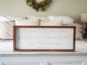 """The pain that you've been feeling..."" Framed Sign"