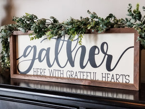 "READY TO SHIP ""Gather here with grateful hearts"" Framed Sign"