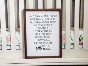 "READY TO SHIP ""Hold them a little longer..."" Framed Sign"