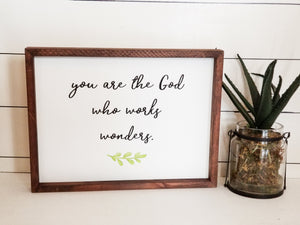 "*FLAWED* READY TO SHIP ""You are the God who works wonders"" Framed Sign"
