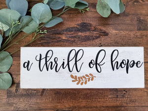 "Wood Sign - ""A Thrill of Hope"""