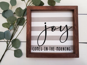 "Framed Sign - ""Joy comes in the morning"""