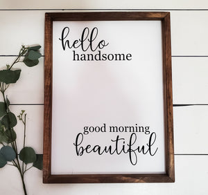 """Hello handsome"" Framed Sign"