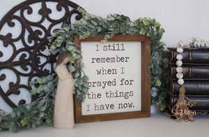 """I Still Remember"" Farmhouse Sign"