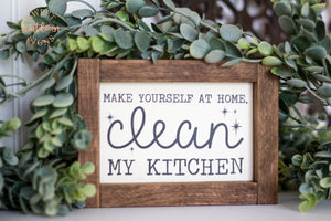 """Make yourself at home. Clean my kitchen"" Mini Framed Farmhouse Sign"
