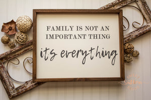 """Family Is Everything"" Farmhouse Sign"