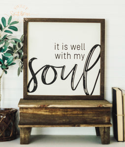 """It is well with my soul"" Framed Farmhouse Sign"