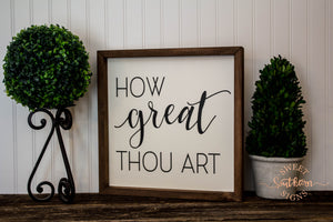 """How Great Thou Art"" Farmhouse Sign"