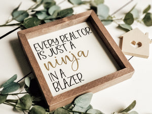 """Every realtor is just a ninja in a blazer"" Framed Sign"