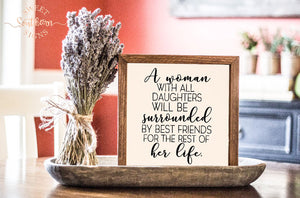 """A Woman With All Daughters"" Framed Farmhouse Sign"