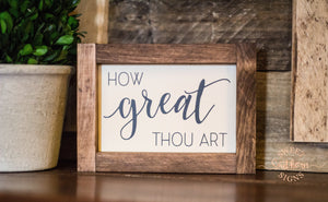"""How great thou art"" Mini Framed Farmhouse Sign"