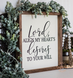 """Lord, Align My Heart's Desires To Your Will"" Framed Farmhouse Sign"