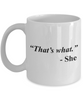 Image of That's What She 11 OZ Coffee Mug